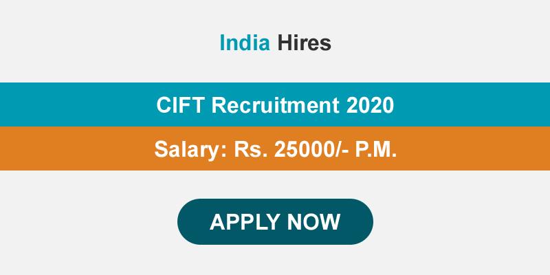 CIFT Recruitment 2020