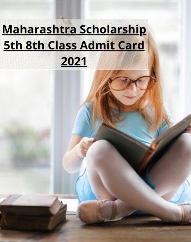 Maharashtra Scholarship 5th 8th Class Admit Card 2021